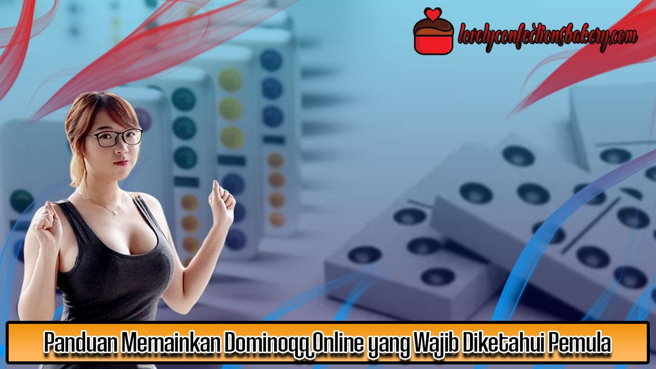 Panduan Memainkan Dominoqq Online yang Wajib Diketahui Pemula