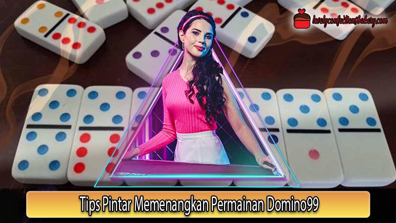 Tips Pintar Memenangkan Permainan Domino99